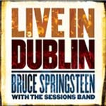 Live In Dublin – Bruce Springsteen With The Sessions Band